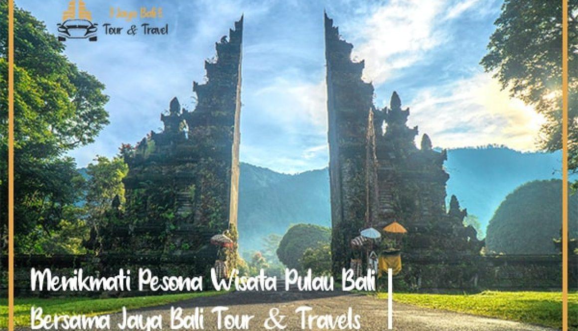 Menikmati Pesona Wisata Pulau Bali Bersama Jaya Bali Tour & Travels